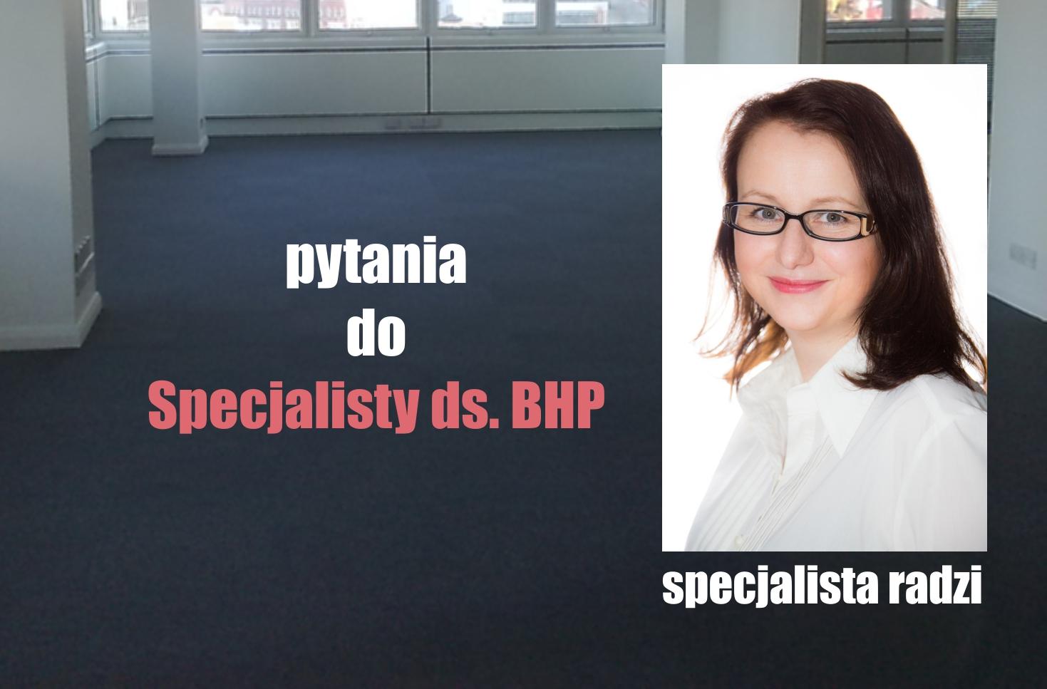 pytania do specjalisty ds. BHP - specjalista radzi