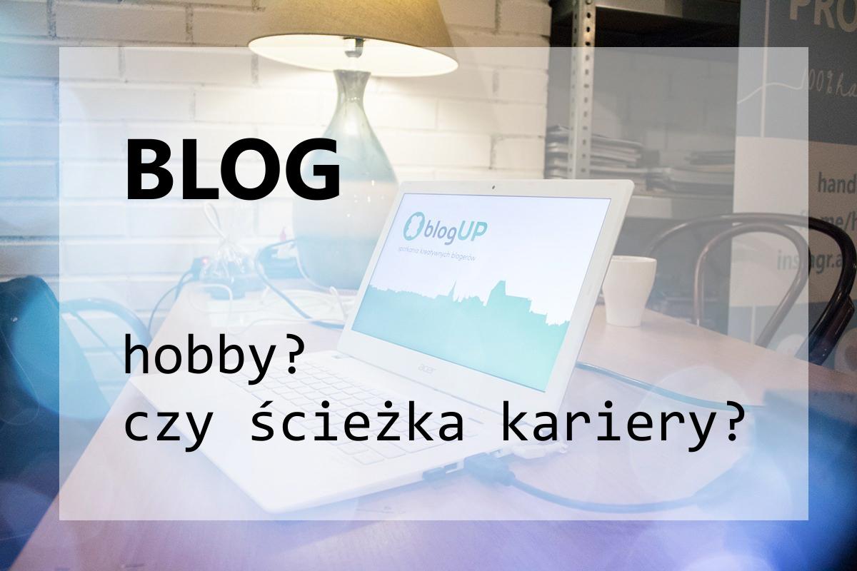 blogup_hobby_czy_sciezka_kariery