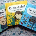 """Nowa seria książek dla dzieci """"Co się stało?"""""""