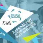 Zapraszamy na SILESIA BAZAAR Kids vol. 6